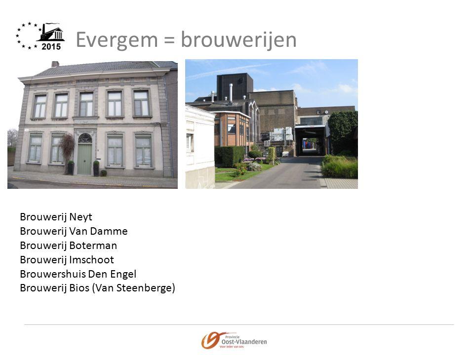 Evergem = brouwerijen Brouwerij Neyt Brouwerij Van Damme Brouwerij Boterman Brouwerij Imschoot Brouwershuis Den Engel Brouwerij Bios (Van Steenberge)