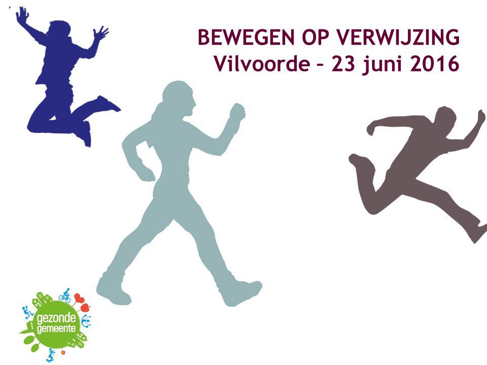 VIGeZ vzw, ©2016, BOV1 BEWEGEN OP VERWIJZING Vilvoorde – 23 juni 2016