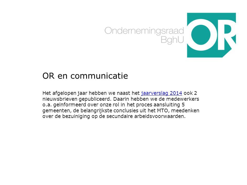 OR en communicatie Het afgelopen jaar hebben we naast het jaarverslag 2014 ook 2 nieuwsbrieven gepubliceerd.