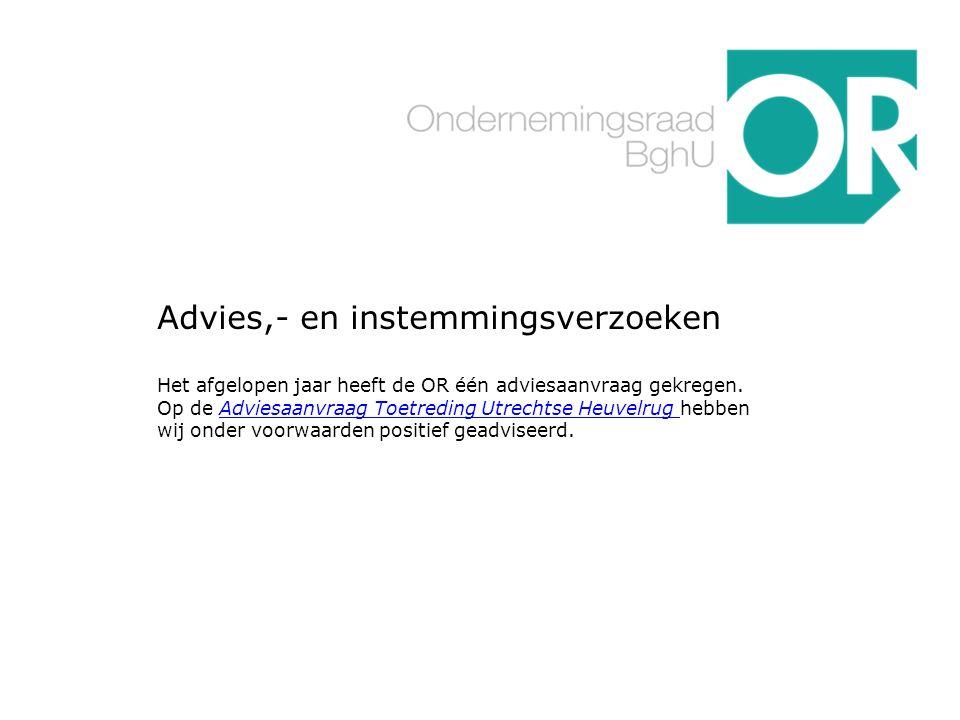Advies,- en instemmingsverzoeken Het afgelopen jaar heeft de OR één adviesaanvraag gekregen.
