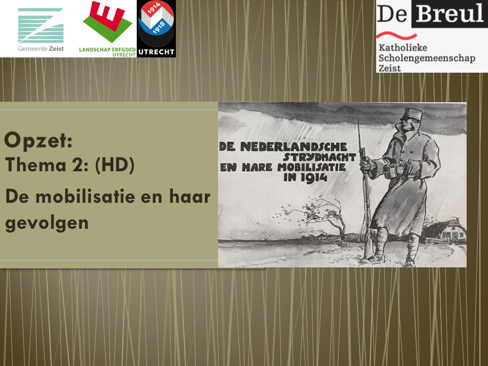 Thema 2: (HD) De mobilisatie en haar gevolgen