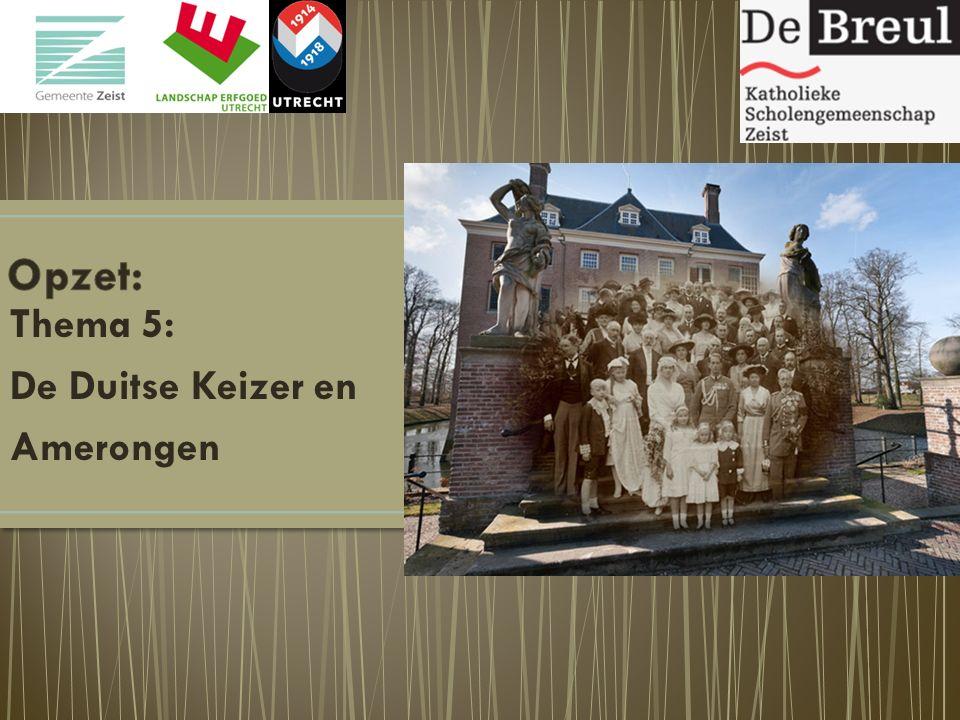 Thema 5: De Duitse Keizer en Amerongen