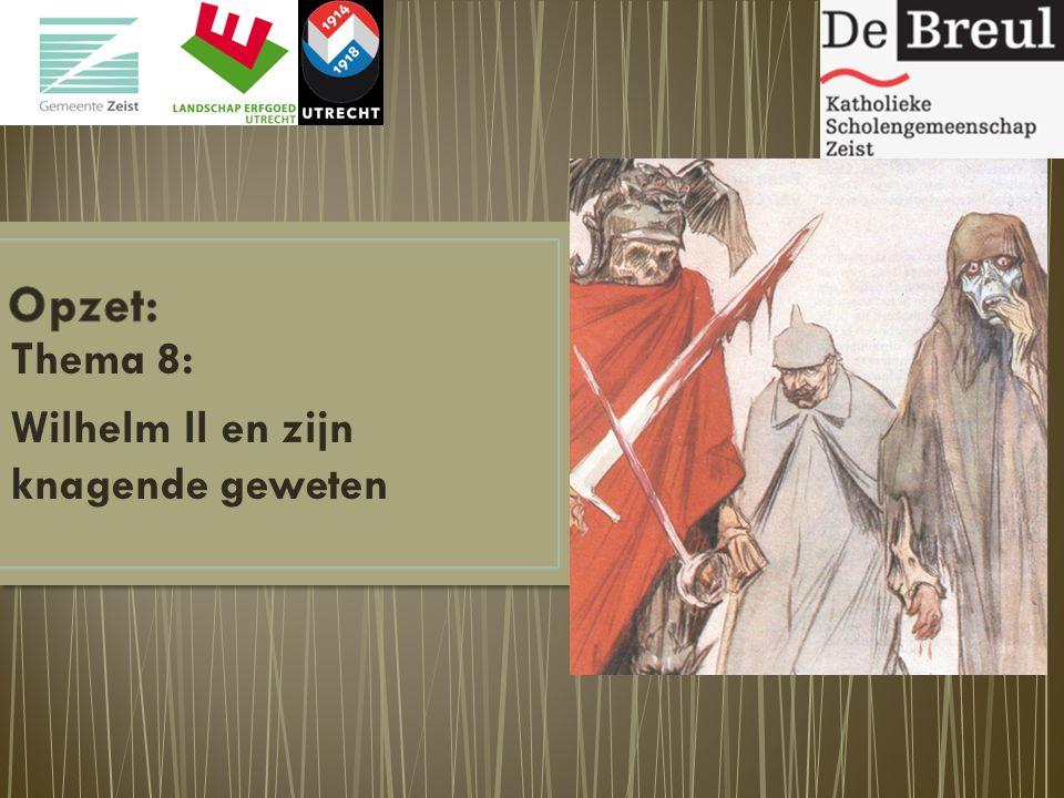 Thema 8: Wilhelm ll en zijn knagende geweten