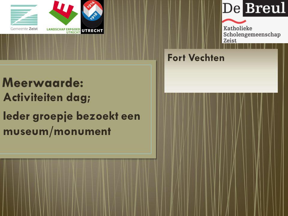Activiteiten dag; Ieder groepje bezoekt een museum/monument Fort Vechten