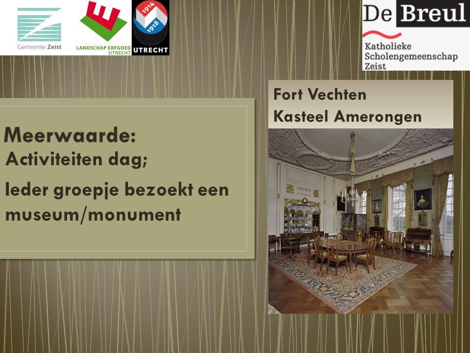 Activiteiten dag; Ieder groepje bezoekt een museum/monument Fort Vechten Kasteel Amerongen