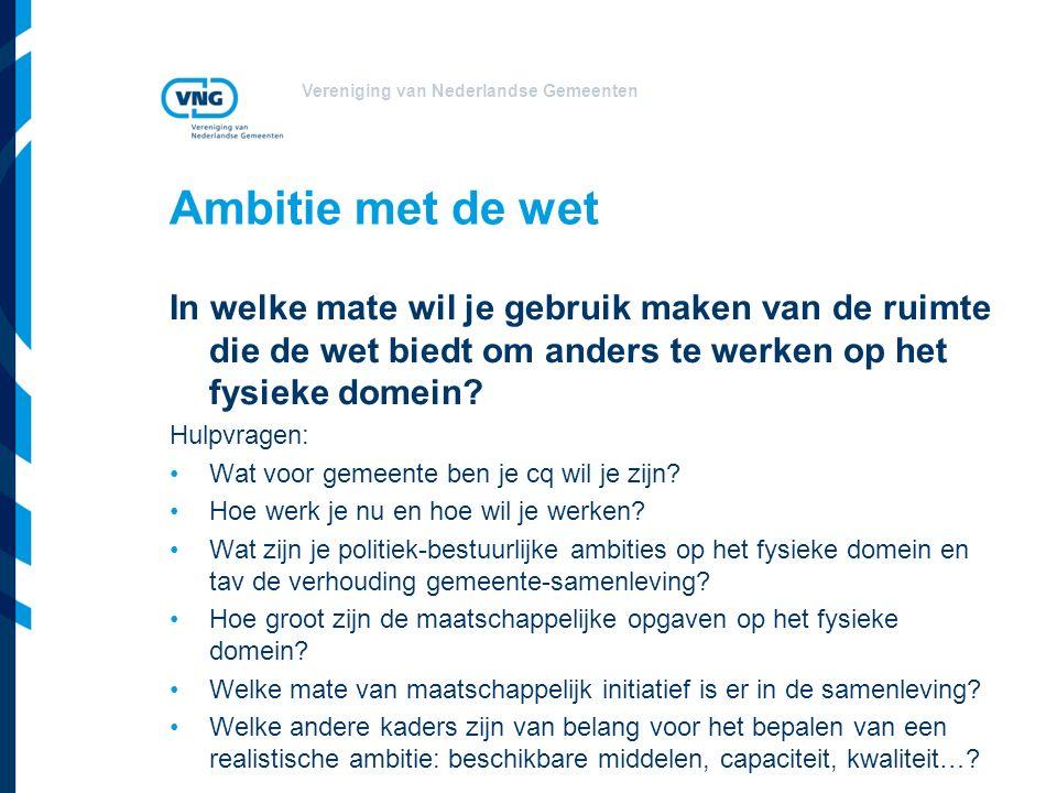 Vereniging van Nederlandse Gemeenten Verandertypen Aanpassen wat moet en zo snel mogelijk weer naar stabiele situatie (consoliderend) Wat levert het me op en wat gaat het kosten.