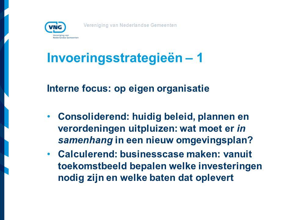 Vereniging van Nederlandse Gemeenten Invoeringsstrategieën – 2 Externe focus: op gebied en op betrokkenen Onderscheidend: niet alles tegelijk aanpakken; gebied kiezen en daar experimenteren met nieuwe werkwijze Vernieuwen: met alle betrokkenen open en verkennend in dialoog over de nieuwe werkwijze