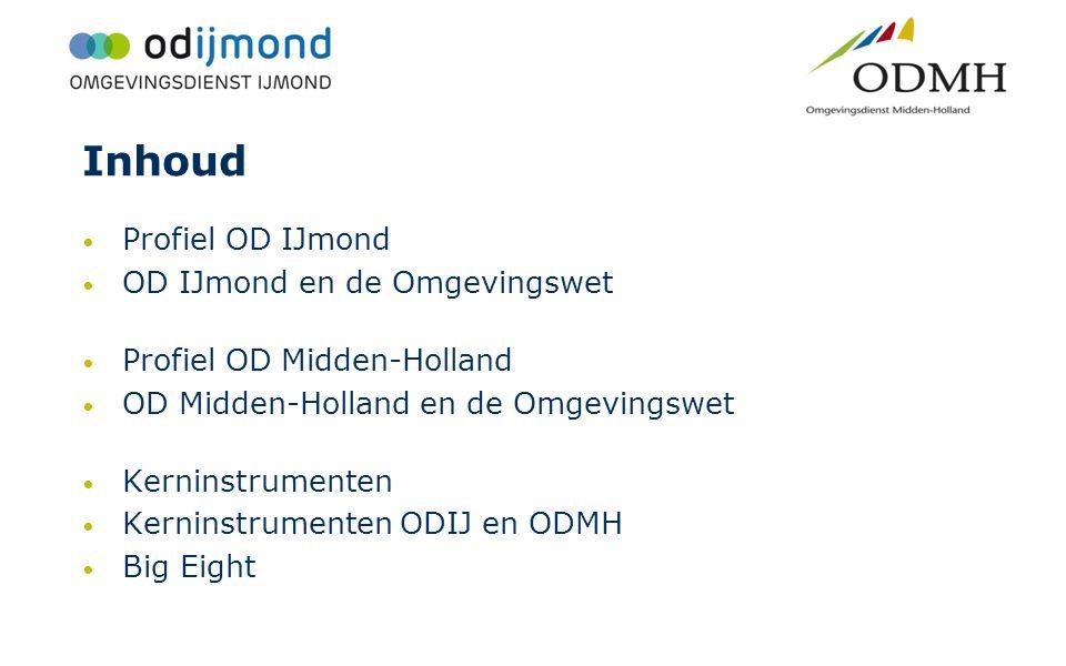 Inhoud Profiel OD IJmond OD IJmond en de Omgevingswet Profiel OD Midden-Holland OD Midden-Holland en de Omgevingswet Kerninstrumenten Kerninstrumenten