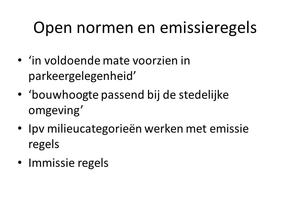 Open normen en emissieregels 'in voldoende mate voorzien in parkeergelegenheid' 'bouwhoogte passend bij de stedelijke omgeving' Ipv milieucategorieën