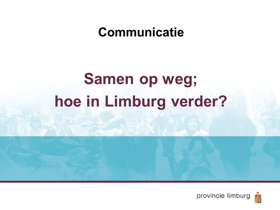 Communicatie Samen op weg; hoe in Limburg verder