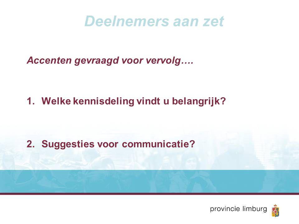 Deelnemers aan zet Accenten gevraagd voor vervolg….