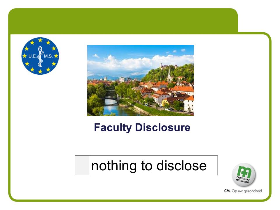 Faculty Disclosure nothing to disclose