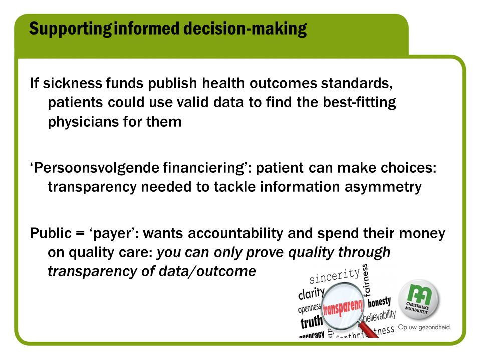 Supporting informed decision-making If sickness funds publish health outcomes standards, patients could use valid data to find the best-fitting physic