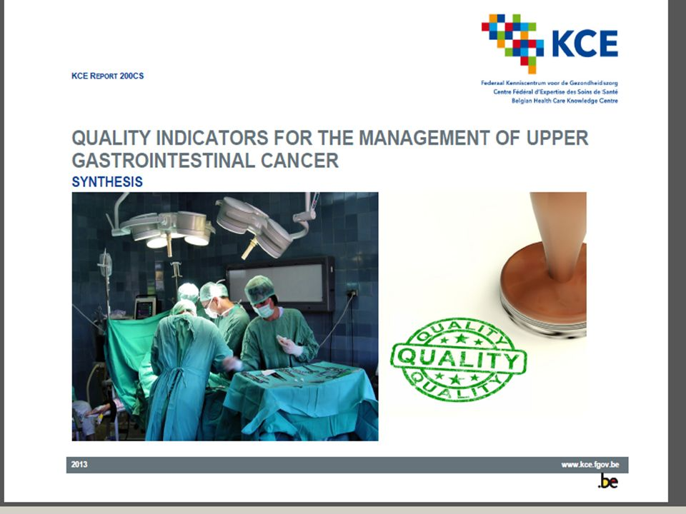 Caseload rare/complexe cancers high volume > medium > low > very low Better processes of care Lower PO mortality Higher 5 year survival KCE reports 5