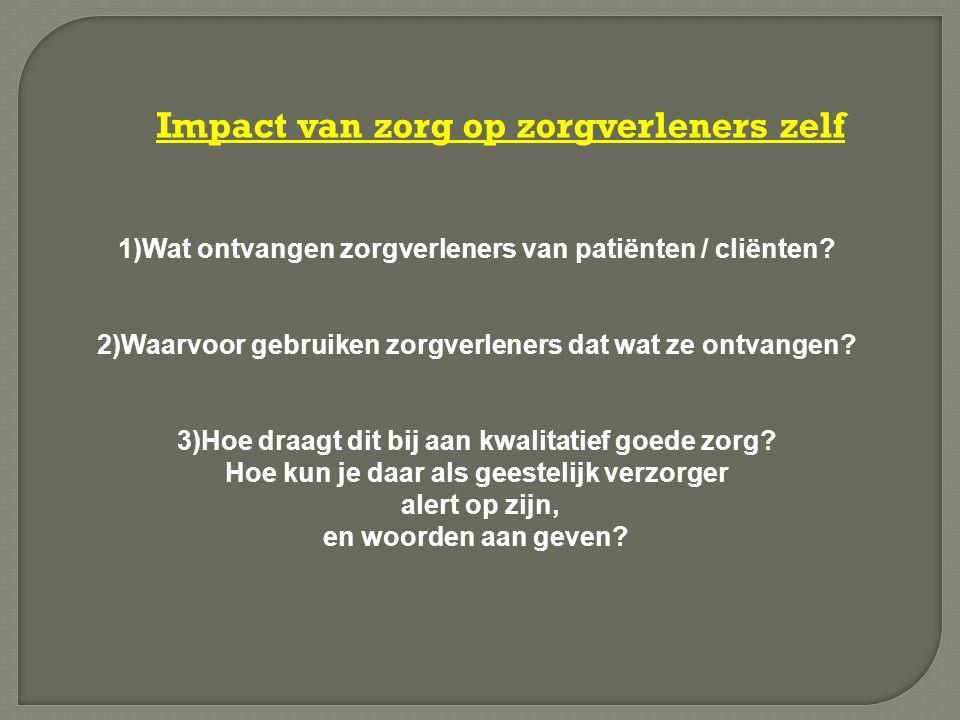 Impact van zorg op zorgverleners zelf 1)Wat ontvangen zorgverleners van patiënten / cliënten.