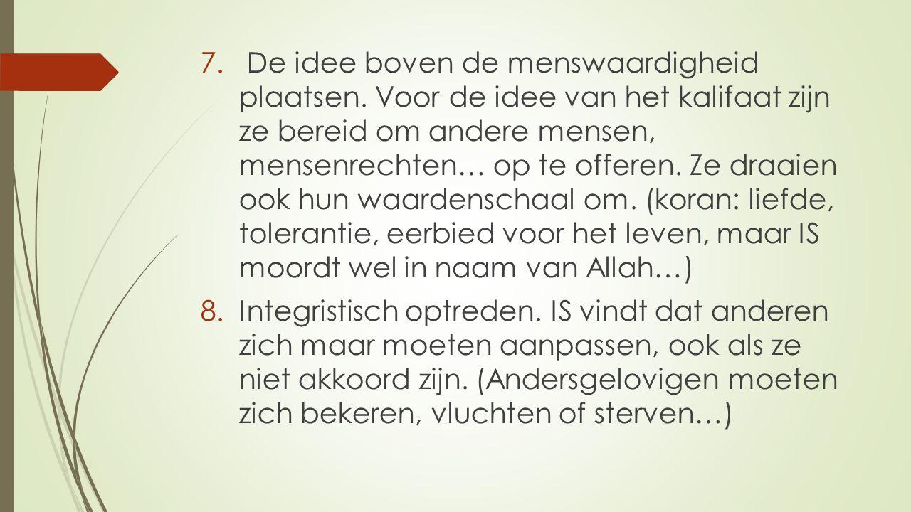 7. De idee boven de menswaardigheid plaatsen.