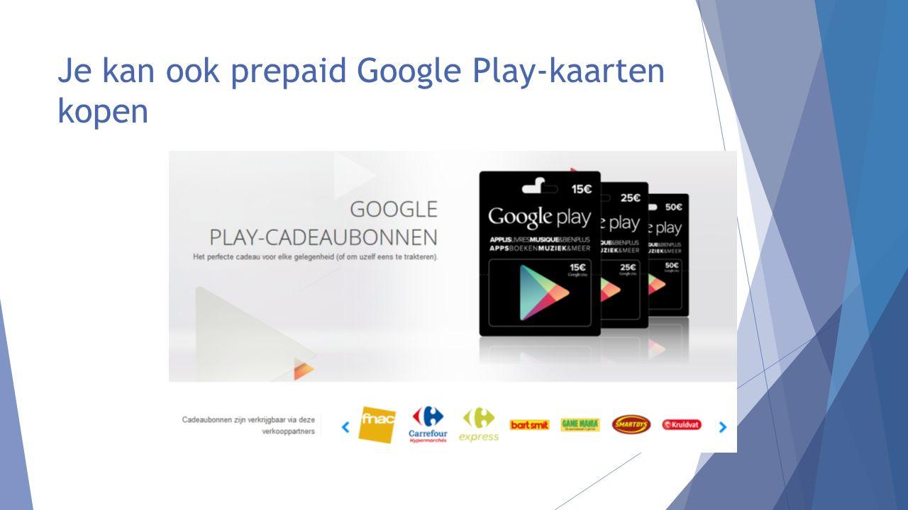 Je kan ook prepaid Google Play-kaarten kopen