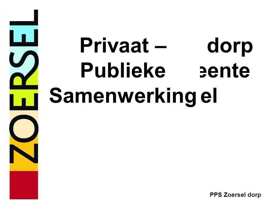 PPS Zoersel dorp Realisatietraject Beoordeling offerte Keuze van een visie einde september Onderhandelen met het team Bijsturen & faseren van het project Gunning Realisatie in fasen