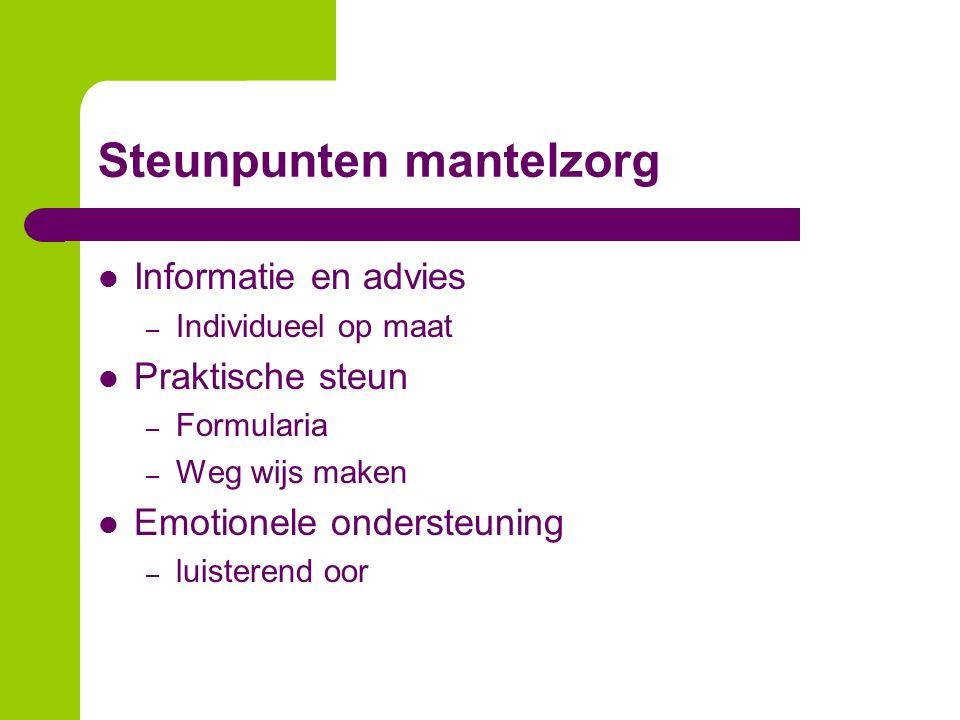 Steunpunten mantelzorg Informatie en advies – Individueel op maat Praktische steun – Formularia – Weg wijs maken Emotionele ondersteuning – luisterend oor