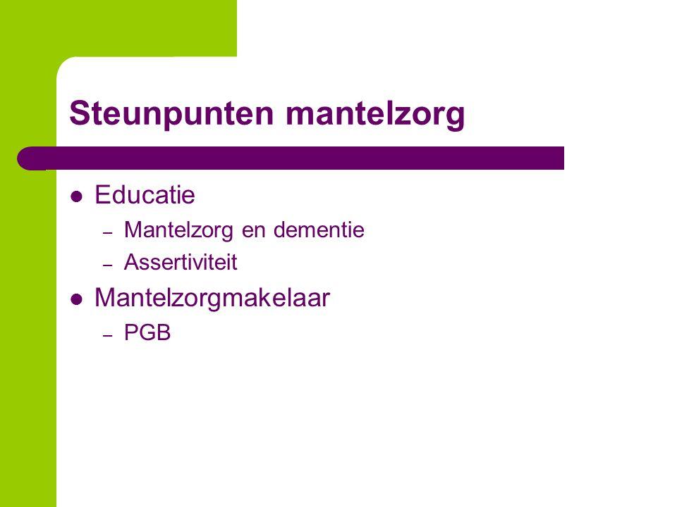 Steunpunten mantelzorg Educatie – Mantelzorg en dementie – Assertiviteit Mantelzorgmakelaar – PGB