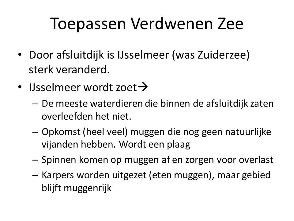 Toepassen Verdwenen Zee Door afsluitdijk is IJsselmeer (was Zuiderzee) sterk veranderd. IJsselmeer wordt zoet  – De meeste waterdieren die binnen de