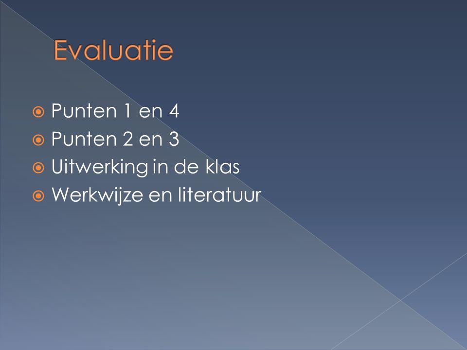  Punten 1 en 4  Punten 2 en 3  Uitwerking in de klas  Werkwijze en literatuur