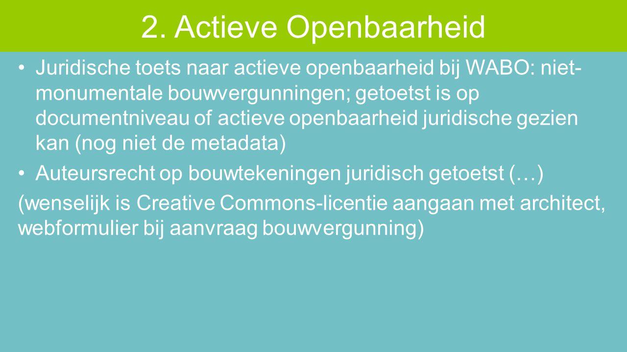 Juridische toets naar actieve openbaarheid bij WABO: niet- monumentale bouwvergunningen; getoetst is op documentniveau of actieve openbaarheid juridis