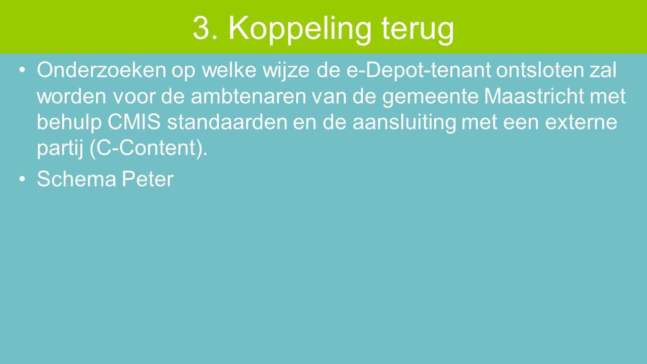 Onderzoeken op welke wijze de e-Depot-tenant ontsloten zal worden voor de ambtenaren van de gemeente Maastricht met behulp CMIS standaarden en de aansluiting met een externe partij (C-Content).
