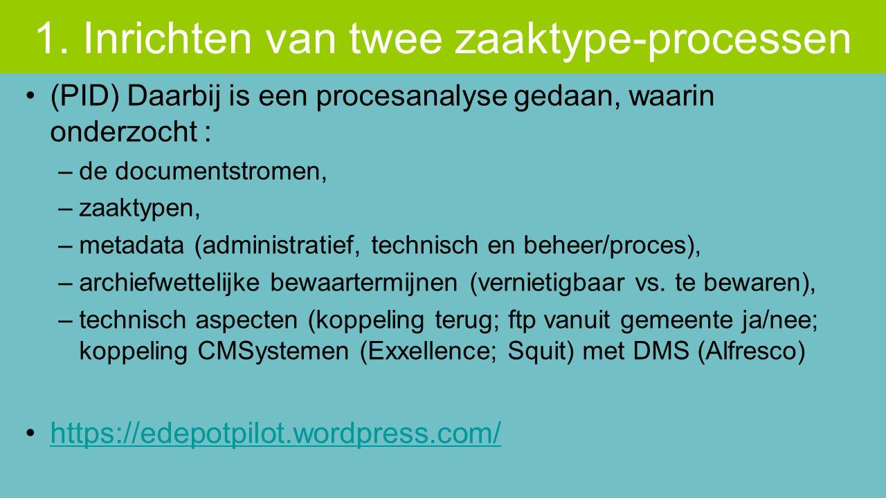(PID) Daarbij is een procesanalyse gedaan, waarin onderzocht : –de documentstromen, –zaaktypen, –metadata (administratief, technisch en beheer/proces), –archiefwettelijke bewaartermijnen (vernietigbaar vs.