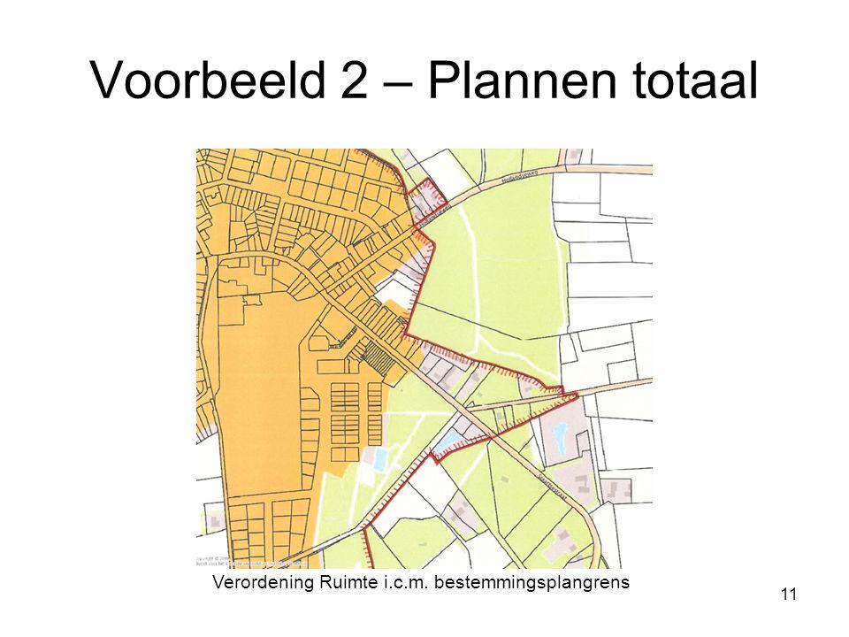 11 Voorbeeld 2 – Plannen totaal Verordening Ruimte i.c.m. bestemmingsplangrens