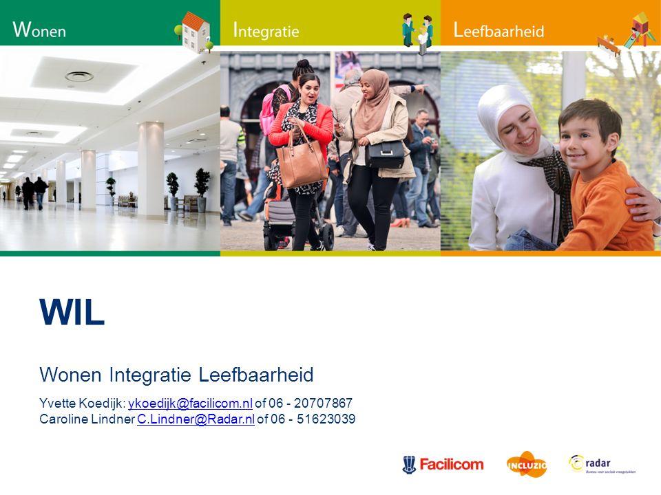 WIL Wonen Integratie Leefbaarheid Yvette Koedijk: ykoedijk@facilicom.nl of 06 - 20707867ykoedijk@facilicom.nl Caroline Lindner C.Lindner@Radar.nl of 0