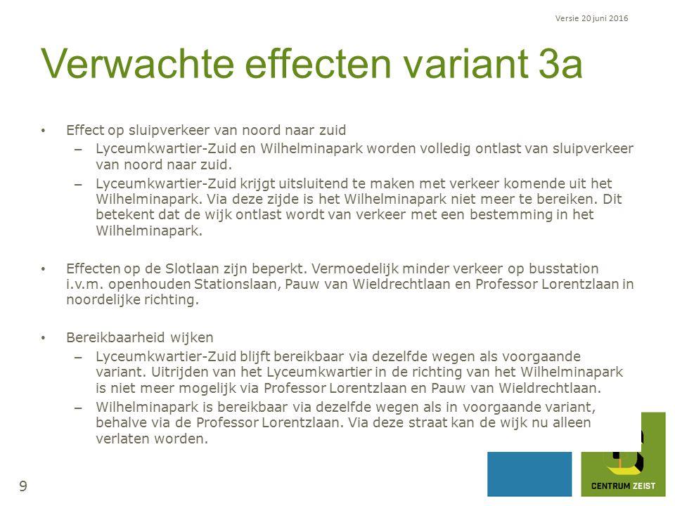 Verwachte effecten variant 3a Effect op sluipverkeer van noord naar zuid – Lyceumkwartier-Zuid en Wilhelminapark worden volledig ontlast van sluipverkeer van noord naar zuid.