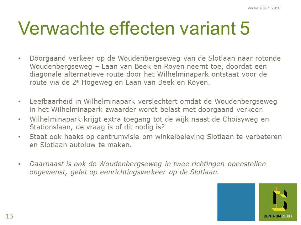 Verwachte effecten variant 5 Doorgaand verkeer op de Woudenbergseweg van de Slotlaan naar rotonde Woudenbergseweg – Laan van Beek en Royen neemt toe, doordat een diagonale alternatieve route door het Wilhelminapark ontstaat voor de route via de 2 e Hogeweg en Laan van Beek en Royen.