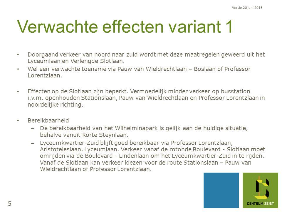 Verwachte effecten variant 1 Doorgaand verkeer van noord naar zuid wordt met deze maatregelen geweerd uit het Lyceumlaan en Verlengde Slotlaan.