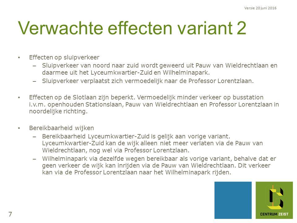 Verwachte effecten variant 2 Effecten op sluipverkeer – Sluipverkeer van noord naar zuid wordt geweerd uit Pauw van Wieldrechtlaan en daarmee uit het Lyceumkwartier-Zuid en Wilhelminapark.