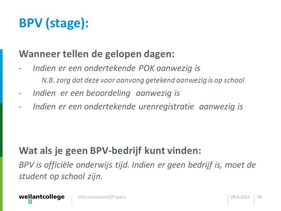 BPV (stage): Wanneer tellen de gelopen dagen: -Indien er een ondertekende POK aanwezig is N.B. zorg dat deze voor aanvang getekend aanwezig is op scho