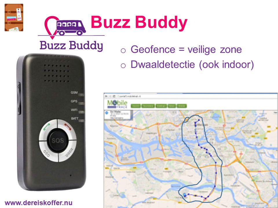 o Geofence = veilige zone o Dwaaldetectie (ook indoor) Buzz Buddy www.dereiskoffer.nu