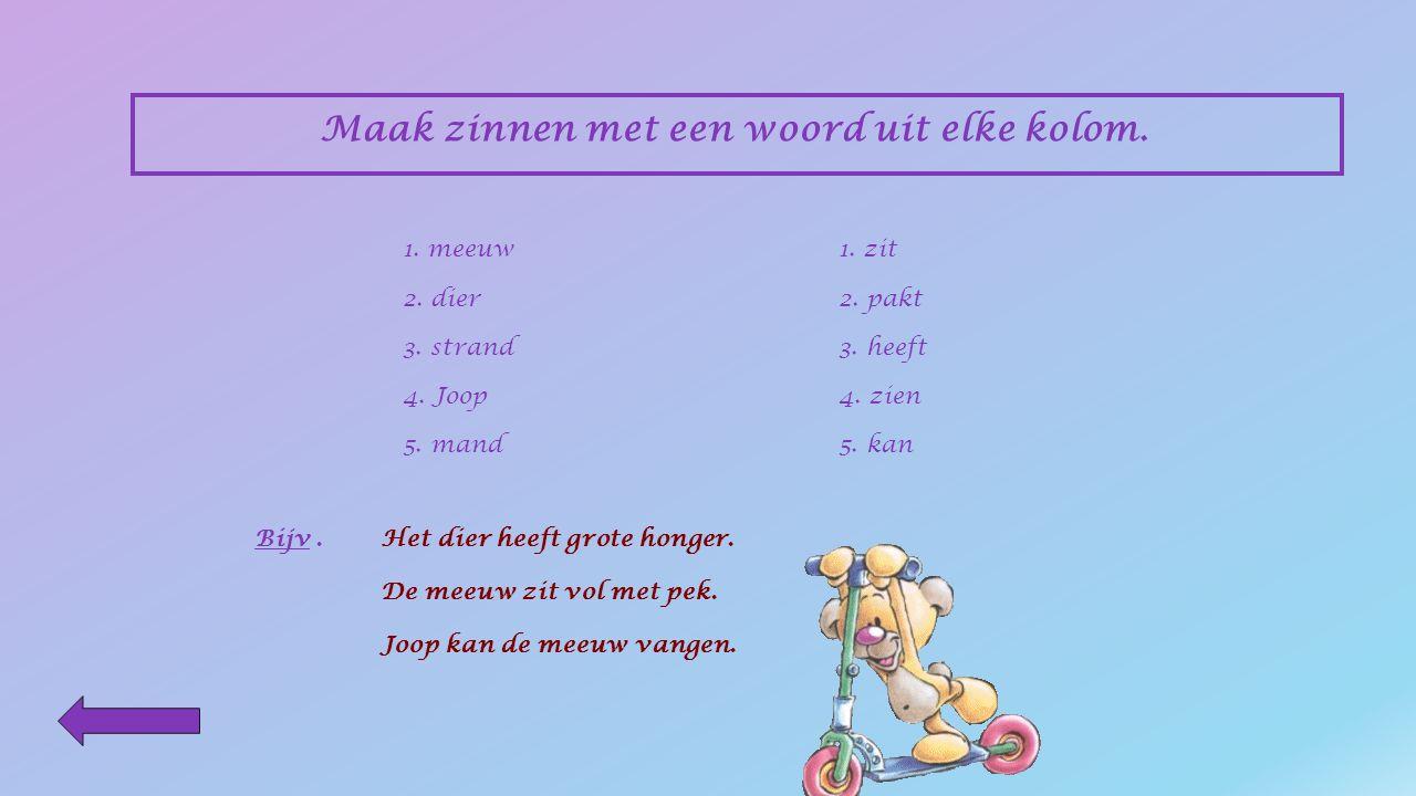 Schrijf vijf werkwoorden uit 'Een meeuw in nood'. !!! Lees 'Een meeuw in nood' !!! !!! Verschillende antwoorden zijn mogelijk !!! Bijv.1. zit 2. pakt