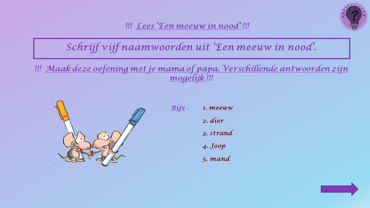 Klik in elke zin op de naamwoorden. De ruikt aan de.