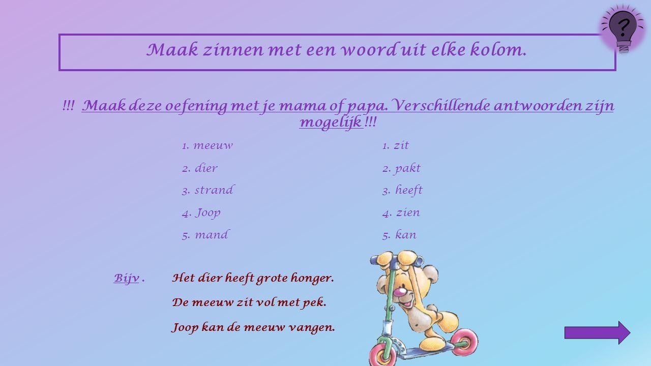 Schrijf vijf werkwoorden uit 'Een meeuw in nood'. !!! Lees 'Een meeuw in nood' !!! Bijv.1. zit 2. pakt 3. heeft 4. zien 5. kan !!! Maak deze oefening