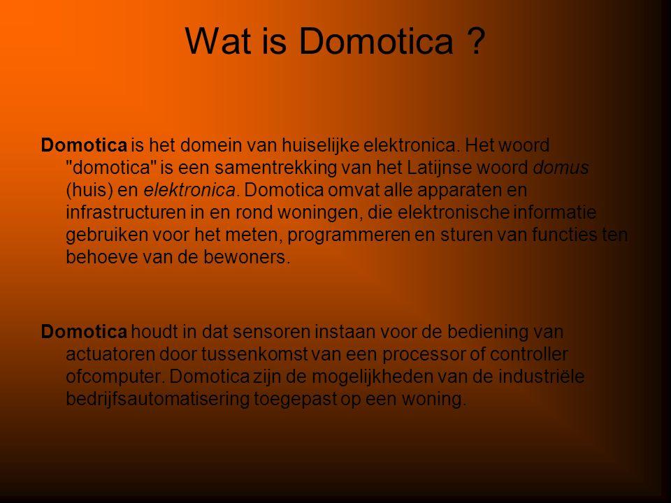 Wat is Domotica . Domotica is het domein van huiselijke elektronica.