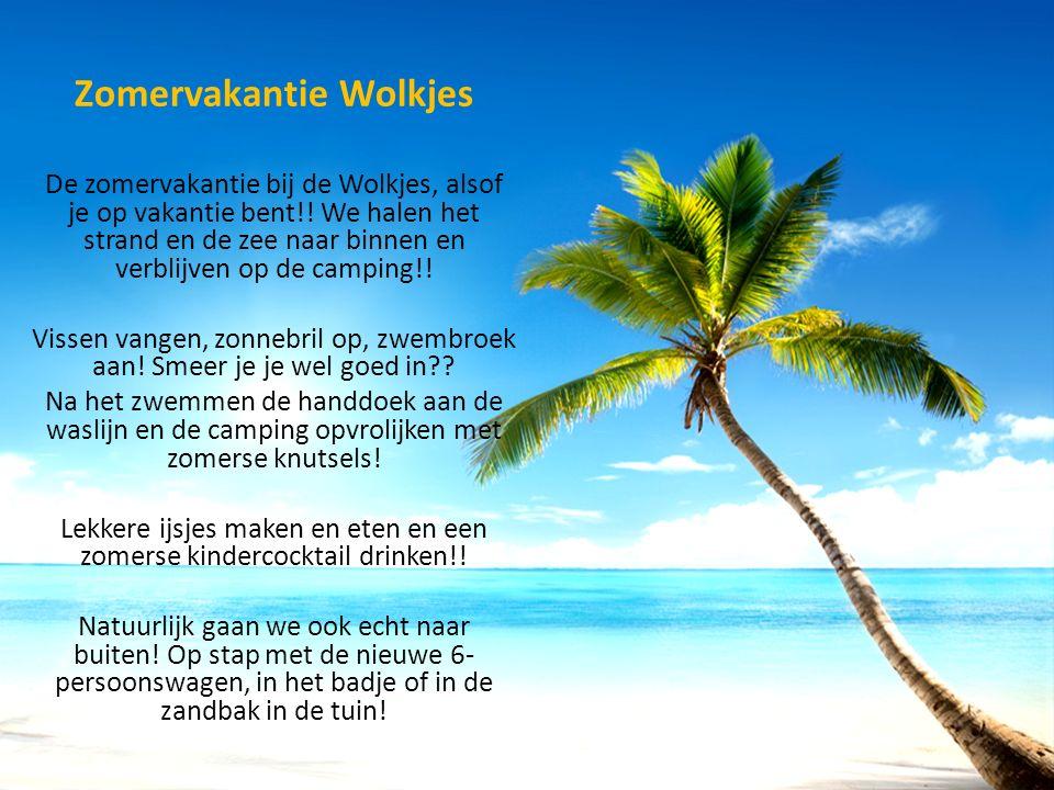 Zomervakantie Wolkjes De zomervakantie bij de Wolkjes, alsof je op vakantie bent!! We halen het strand en de zee naar binnen en verblijven op de campi