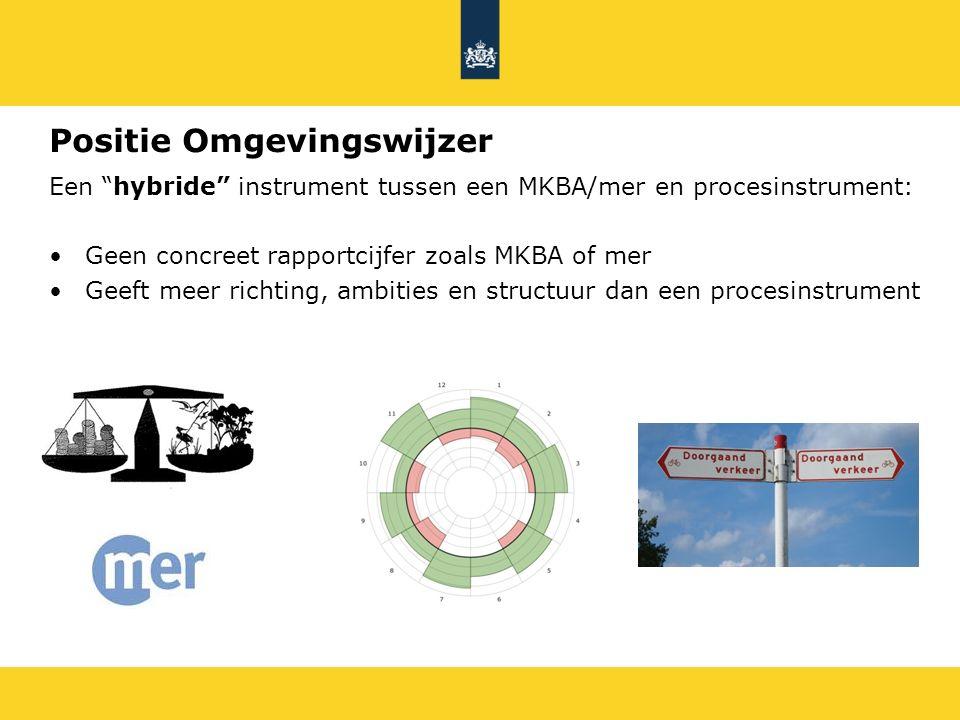 """Een """"hybride"""" instrument tussen een MKBA/mer en procesinstrument: Geen concreet rapportcijfer zoals MKBA of mer Geeft meer richting, ambities en struc"""