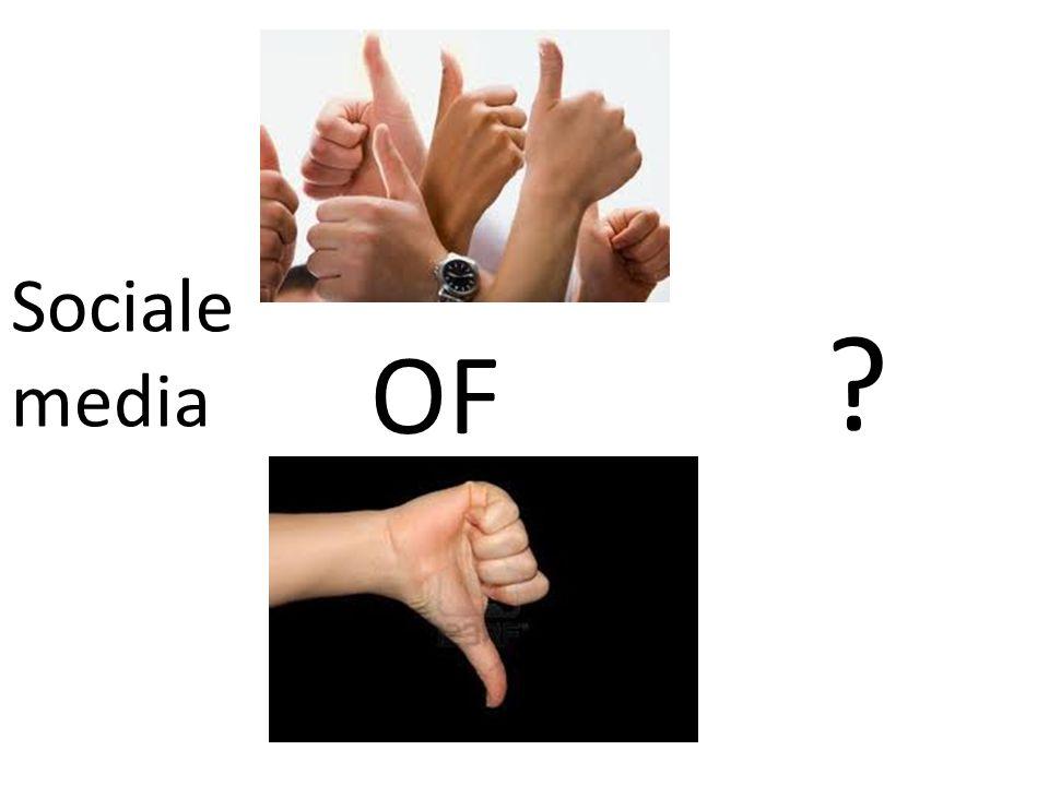 OF ? Sociale media