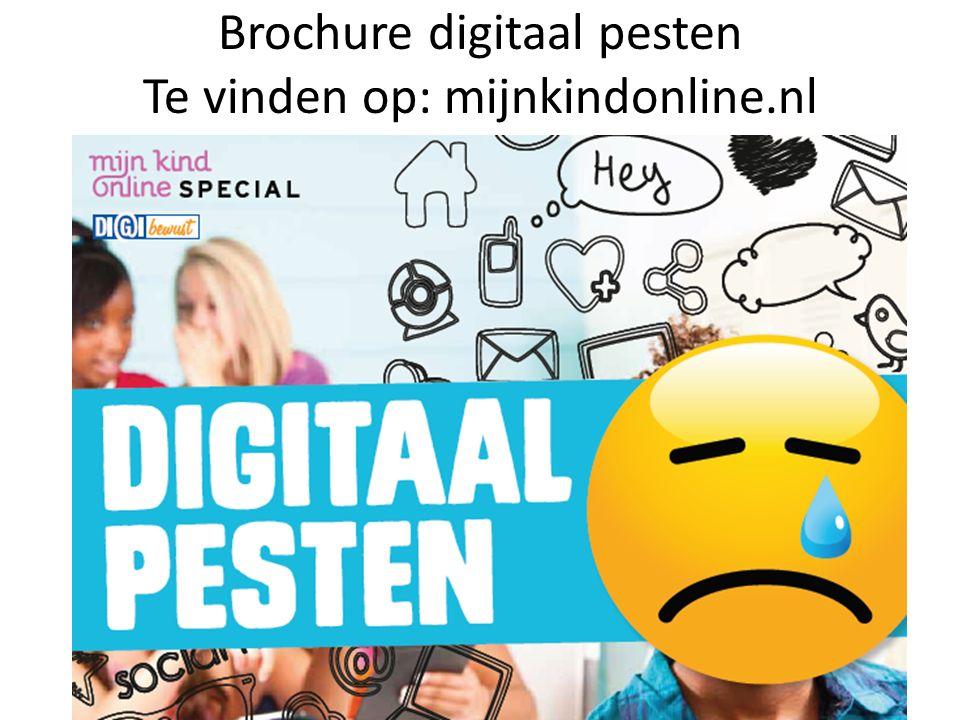 Brochure digitaal pesten Te vinden op: mijnkindonline.nl