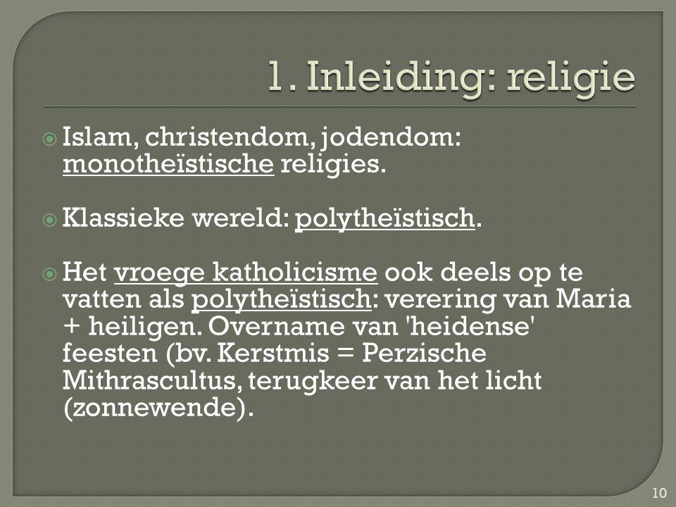  Islam, christendom, jodendom: monotheïstische religies.