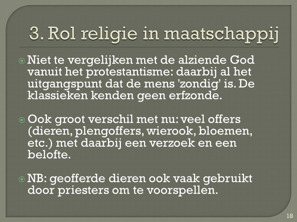  Niet te vergelijken met de alziende God vanuit het protestantisme: daarbij al het uitgangspunt dat de mens zondig is.