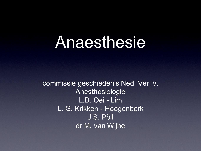 Anaesthesie commissie geschiedenis Ned. Ver. v. Anesthesiologie L.B.