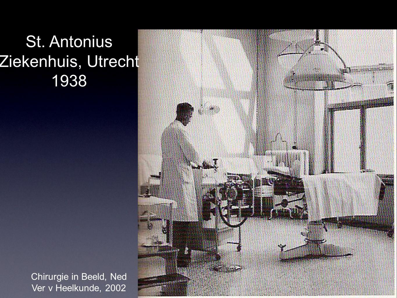 St. Antonius Ziekenhuis, Utrecht 1938 Chirurgie in Beeld, Ned Ver v Heelkunde, 2002