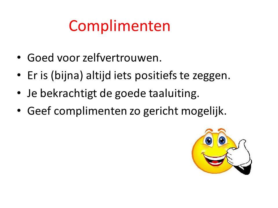 Complimenten Goed voor zelfvertrouwen.Er is (bijna) altijd iets positiefs te zeggen.